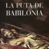 DOCE PASOS PARA LIBERARSE DE LA PUTA DE BABILONIA: PASO 1