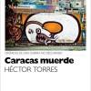 """""""Caracas Muerde"""" por Héctor Torres"""