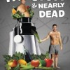 Fat, Sick and Nearly Dead : Dieta Alarmista a base de Jugo Amarillista