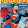Secret Origin the Story of DC Comics: Luces y Sombras de una Utopía(Primera Parte de Dos)