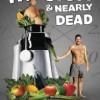 Fat, Sick and Nearly Dead : Dieta Alarmista a base de Jugo Amarillista