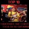Top 10 – Canciones que Chávez toca en su guitarra
